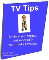 Ken Okel, TV Tips, Professional Speaker, Get on TV, Miami, Orlando, News reporter, anchor, get media exposure