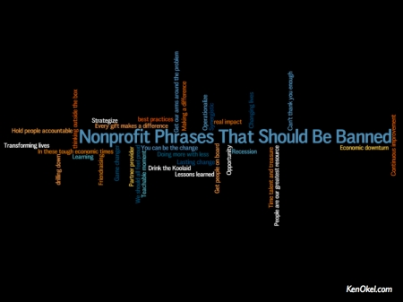 Nonprofit phrases that should be banned, Ken Okel, Social Media for nonprofits coach